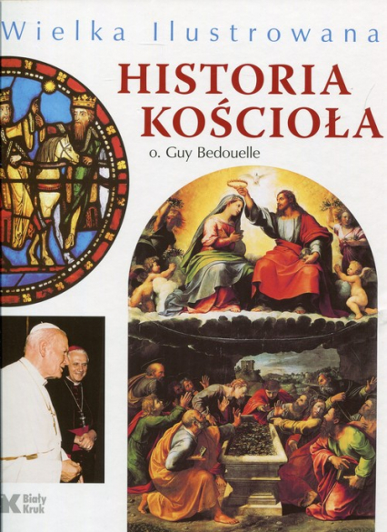 Wielka ilustrowana historia Kościoła Ludzie - Tematy - Obrazy - Guy Bedouelle   okładka