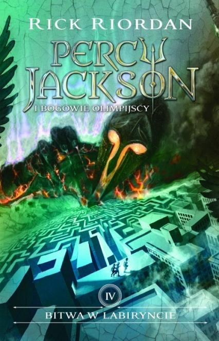 Bitwa w Labiryncie Percy Jackson i Bogowie olimpijscy Tom 4 - Rick Riordan   okładka