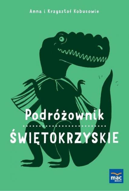 Podróżownik Świętokrzyskie - Kobus Anna, Kobus Krzysztof | okładka