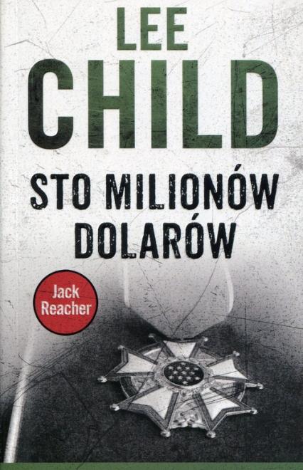 Sto milionów dolarów - Lee Child | okładka