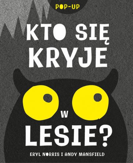 Kto się kryje w lesie? - Norris Eryl, Mansfield Andy   okładka