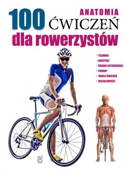 Anatomia 100 ćwiczeń dla rowerzystów - Guillermo Seijas | okładka