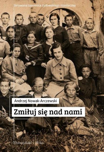 Zmiłuj się nad nami - Andrzej Nowak-Arczewski | okładka