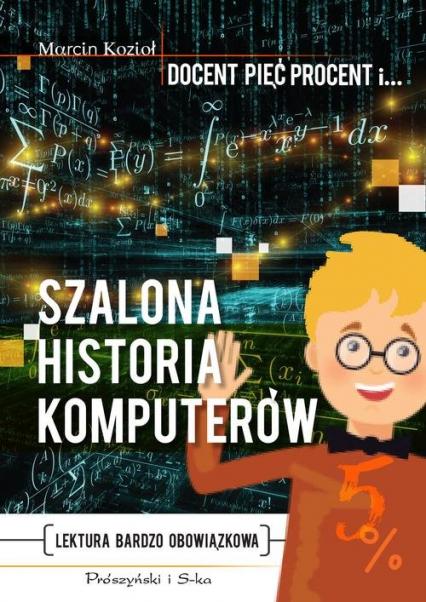 Szalona historia komputerów - Marcin Kozioł | okładka