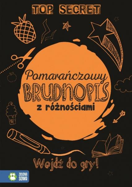 Pomarańczowy brudnopis z różnościami - zbiorowa praca | okładka