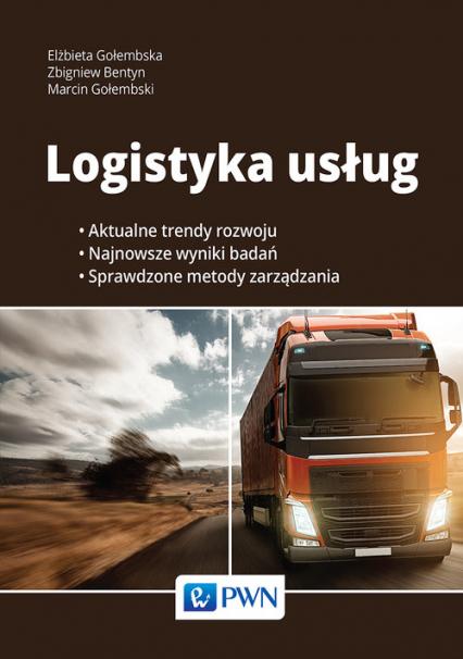 Logistyka usług - Gołembska Elżbieta, Bentyn Zbigniew, Gołembski Marcin | okładka