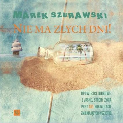 Nie ma złych dni - Marek Szurawski   okładka