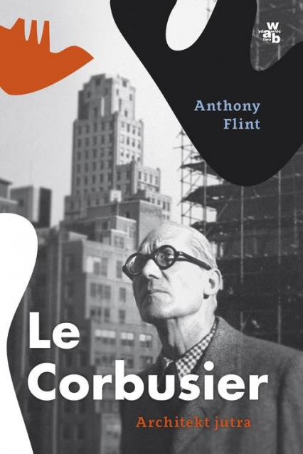 Le Corbusier. Architekt jutra - Anthony Flint | okładka