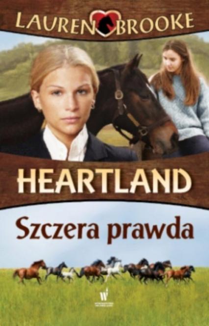 Heartland 11 Szczera prawda - Lauren Brooke | okładka