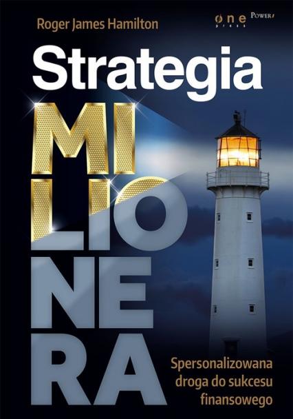 Strategia milionera Spersonalizowana droga do sukcesu finansowego - Hamilton Roger James | okładka
