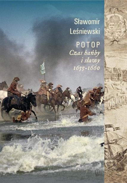 Potop Czas hańby i sławy 1655-1660 - Sławomir Leśniewski | okładka