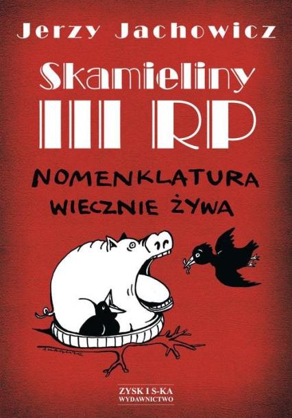 Skamieliny III RP Nomenklatura wiecznie żywa - Jerzy Jachowicz | okładka