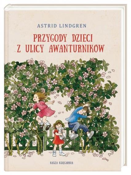 Przygody dzieci z ulicy Awanturników - Astrid Lindgren | okładka