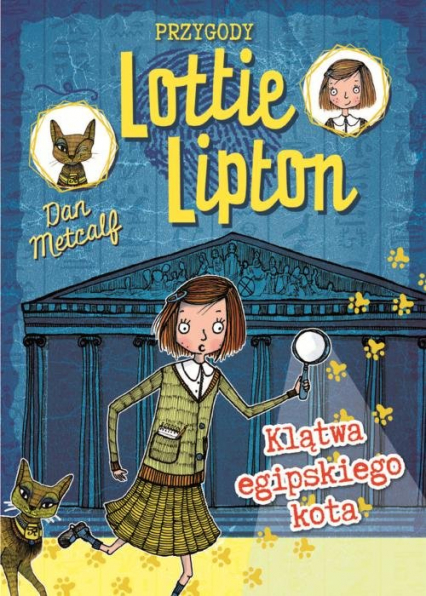 Przygody Lottie Lipton 1 Klątwa egipskiego kota - Dan Metcalf | okładka