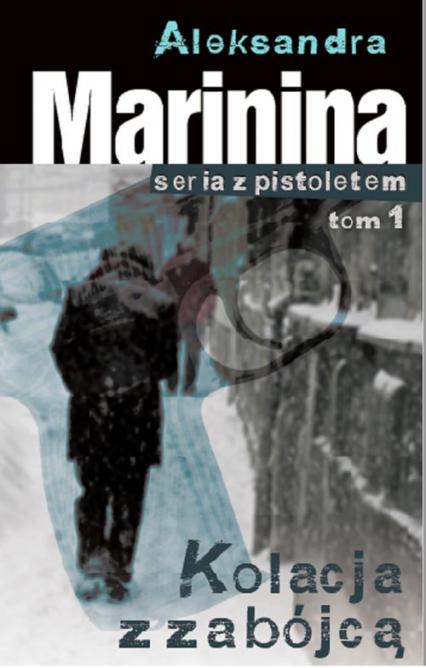 Kolacja z zabójcą - Aleksandra Marynina | okładka