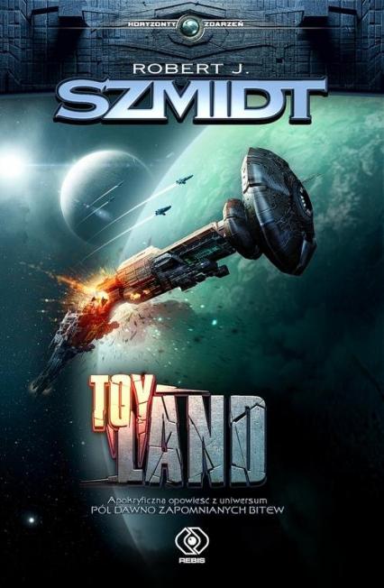 Toy Land - Szmidt Robert J. | okładka
