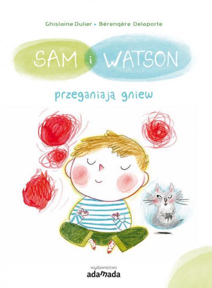Sam i Watson przeganiają gniew - Ghislaine Dulier   okładka