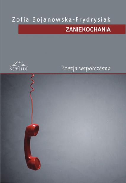 Zaniekochania - Zofia Bojanowska-Frydrysiak | okładka
