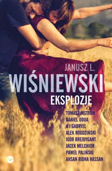 Eksplozje - Wiśniewski Janusz L., Jastrun Tomasz, Odija Daniel, Gabryel A J, Rogoziński Alek, Brejdygant Igor, M | okładka