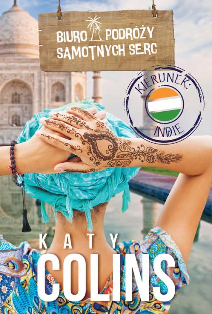Biuro Podróży Samotnych Serc Kierunek: Indie - Katy Colins | okładka