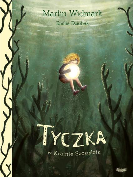 Tyczka w Krainie Szczęścia - Widmark Martin, Dziubak Emilia   okładka