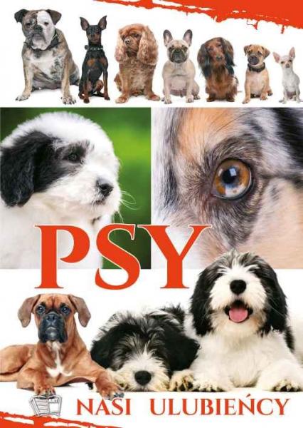 Psy Nasi Ulubieńcy - Zbiorowa Praca | okładka