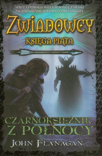 Zwiadowcy Księga 5 Czarnoksiężnik z Północy - John Flanagan | okładka