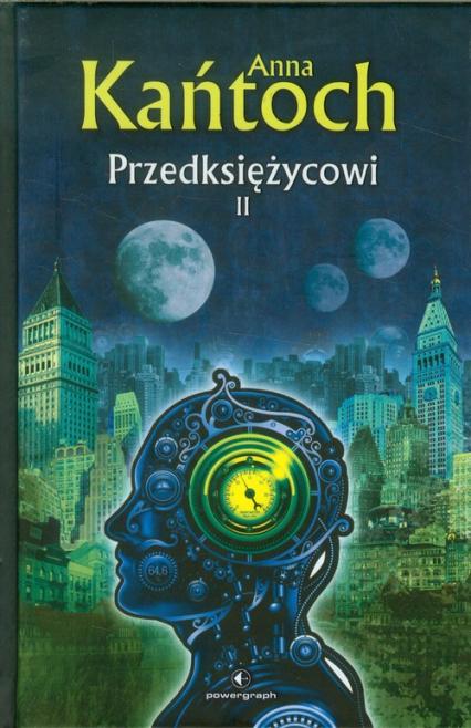 Przedksiężycowi Tom 2 - Anna Kańtoch | okładka