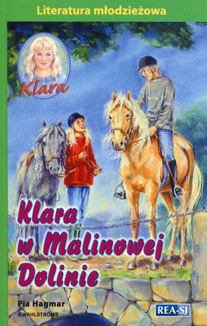Klara Tom 7 Klara w Malinowej Dolinie - Pia Hagmar | okładka