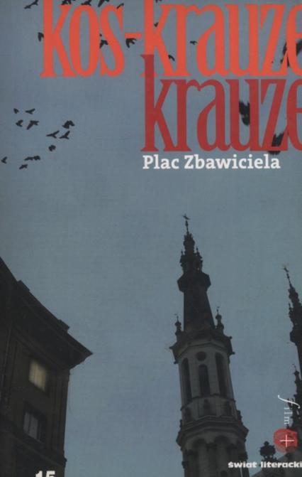 Plac Zbawiciela - Krauze Krzysztof, Kos Joanna   okładka