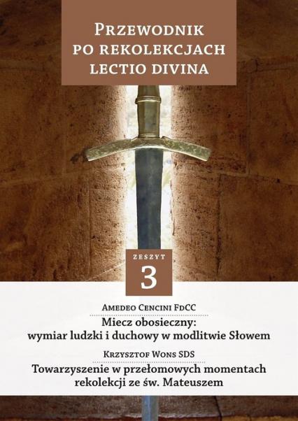 Przewodnik po Rekolekcjach Lectio Divina Zeszyt 3 - Amedeo Cencini   okładka
