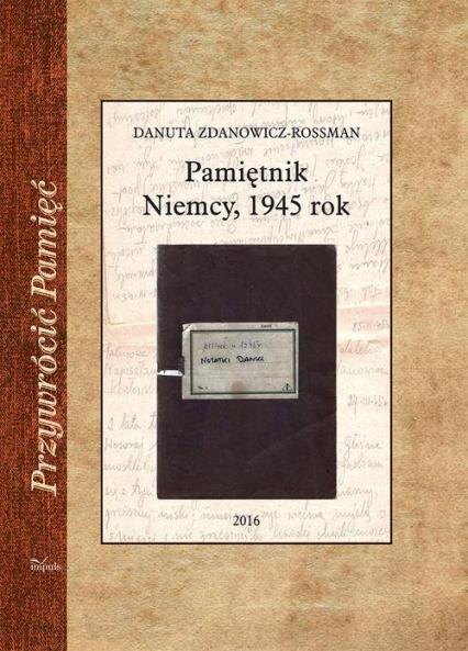 Pamiętnik Niemcy, 1945 rok - Danuta Zdanowicz-Rossman | okładka