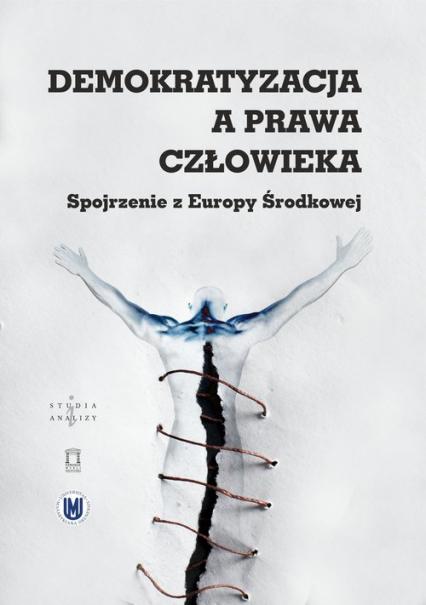 Demokratyzacja a prawa człowieka Spojrzenie z Europy Środkowej -  | okładka
