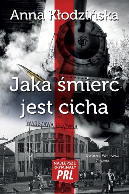 Jaka śmierć jest cicha - Anna Kłodzińska | okładka