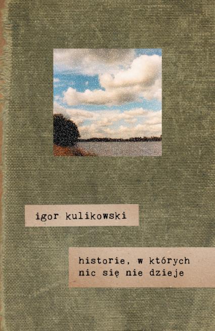 Historie, w których nic się nie dzieje - Igor Kulikowski | okładka