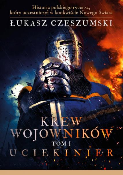 Krew wojowników Tom 1 Uciekinier - Łukasz Czeszumski | okładka