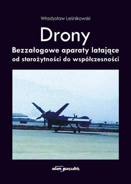 Drony Bezzałogowe aparaty latające od starożytności do współczesności - Władysław Leśnikowski | okładka