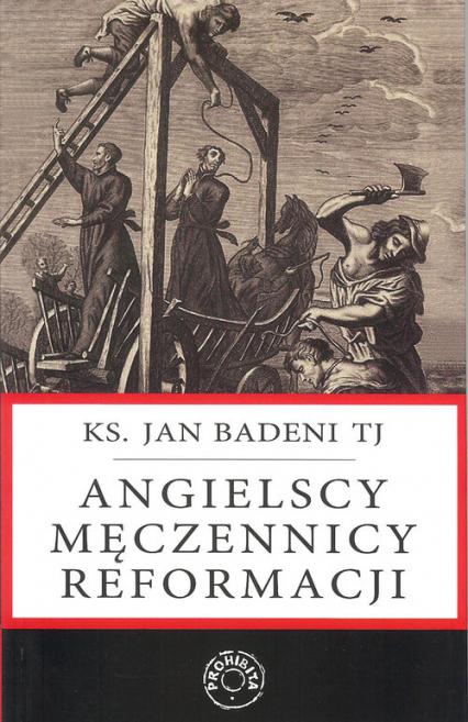 Angielscy męczennicy reformacji - Jan Badeni | okładka