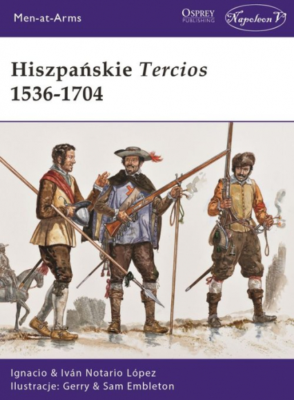 Hiszpańskie Tercios 1536-1704 - Notario López Ignacio Iván | okładka