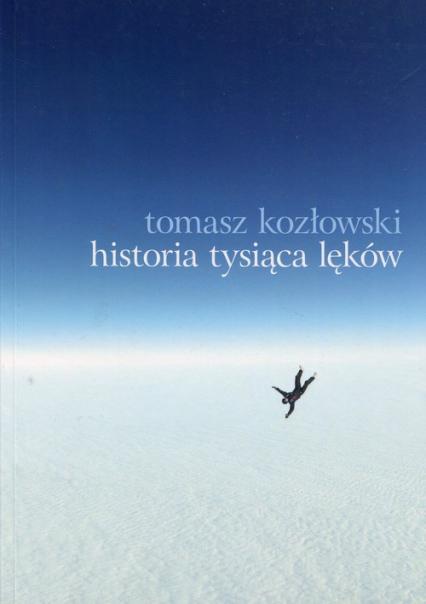 Historia tysiąca lęków - Tomasz Kozłowski | okładka