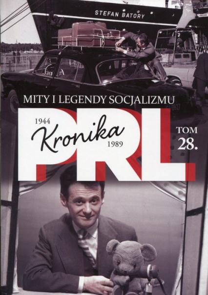 Kronika PRL 1944-1989 Tom 28 Mity i legendy socjalizmu -  | okładka