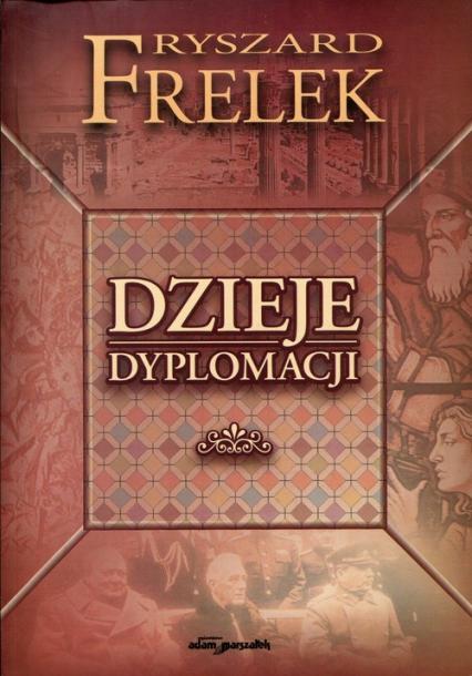 Dzieje dyplomacji - Ryszard Frelek | okładka
