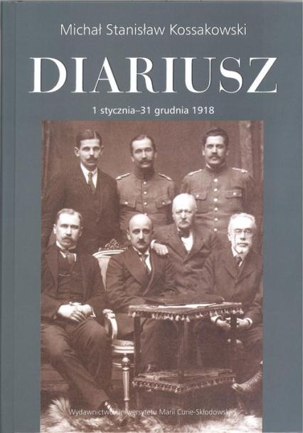 Diariusz Tom 3, 1 stycznia - 31 grudnia 1918 - Kossakowski Michał Stanisław | okładka