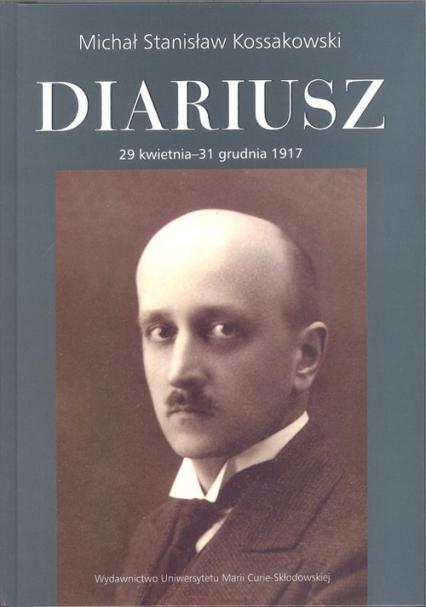 Diariusz Tom 2 29 kwietnia - 31 grudnia 1917 - Kossakowski Michał Stanisław | okładka