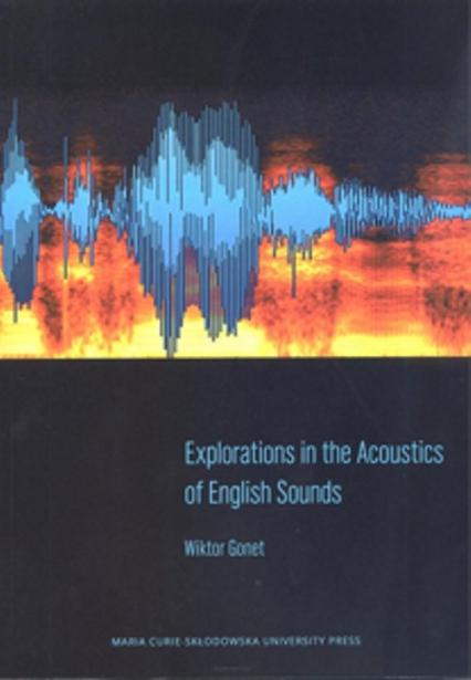 Explorations in the Acoustics of English Sounds - Wiktor Gonet | okładka