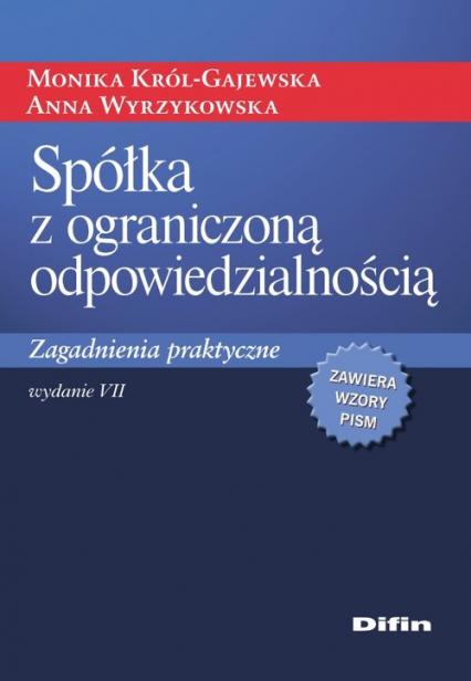Spółka z ograniczoną odpowiedzialnością Zagadnienia praktyczne - Król-Gajewska Monika, Wyrzykowska Anna | okładka
