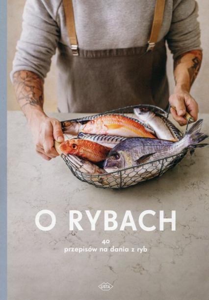 O rybach 40 przepisów na dania z ryb - Jakub Mikołajczak | okładka