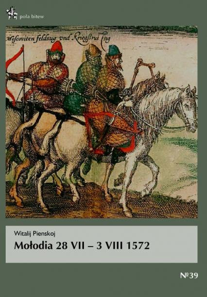 Mołodia 28 VII - 3 VIII 1572 - Witalij Pienskoj | okładka