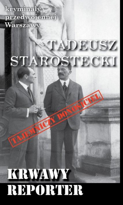 Krwawy reporter - Tadeusz Starostecki | okładka