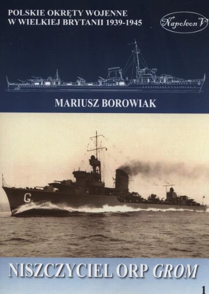 Niszczyciel ORP Grom - Mariusz Borowiak   okładka